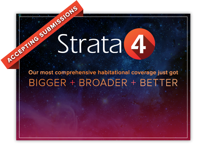 Strata4 - Our most comprehensive habitational coverage just got BIGGER + BROADER + BETTER - Accepting Submissions